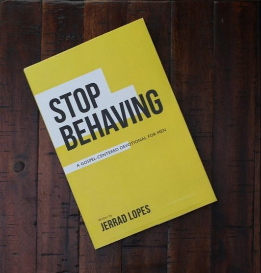 Front cover of Stop Behaving by Jerrad Lopes